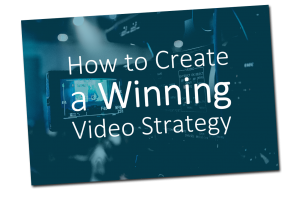 How to create a winning video strategy